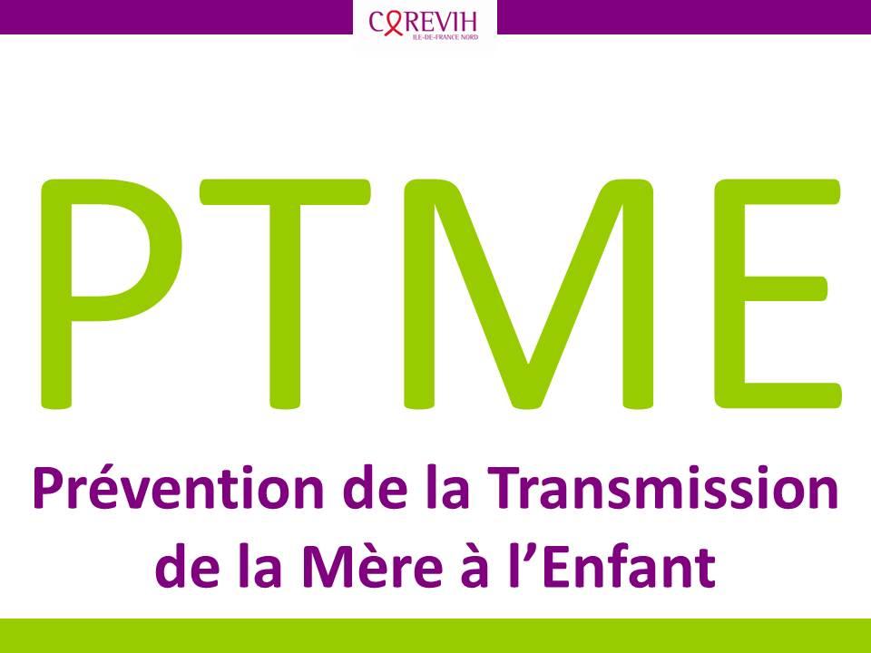 PTME : Prévention de la Transmission de la Mère à l'Enfant