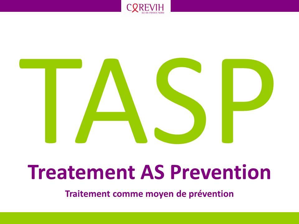 TASP – Treatment as Prevention – Traitement comme moyen de prévention