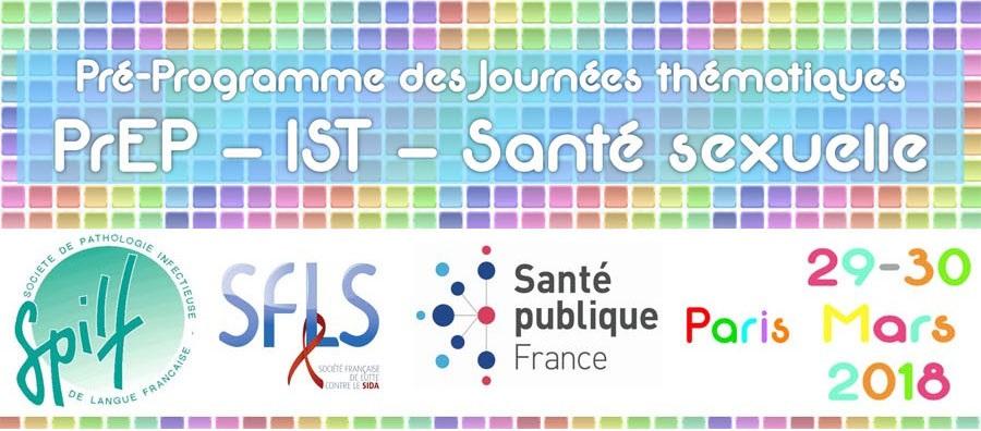 Journée PrEP IST santé sexuelle - SFLS SPILF SPF - 29 et 30 mars 2018 Paris