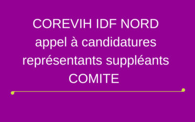 COREVIH IDF NORD : appel à candidatures représentants suppléants COMITE