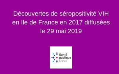 Découvertes de séropositivité VIH en Ile de France en 2017 diffusées le 29 mai 2019