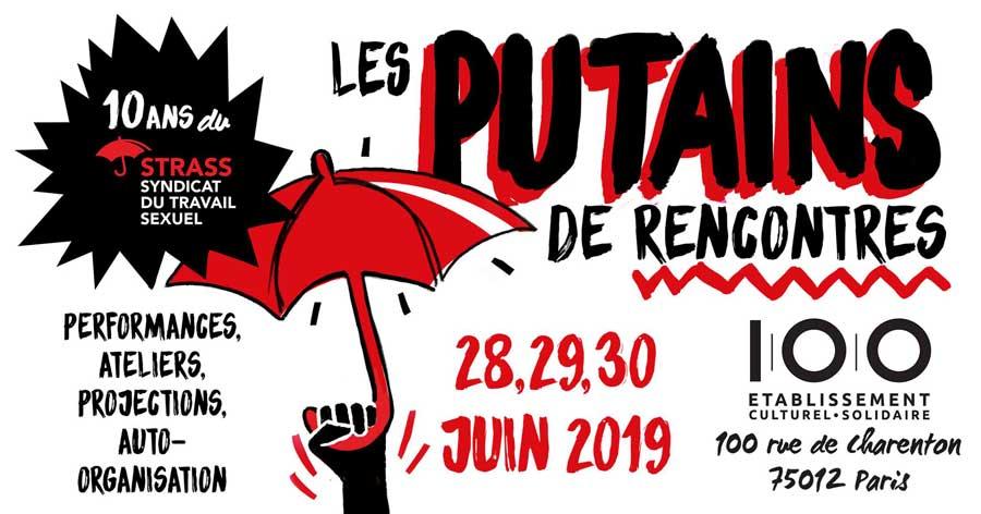 Putains de Rencontres 2019 - 28, 29 et 30 Juin @ Le 100 ECS | Paris | Île-de-France | France