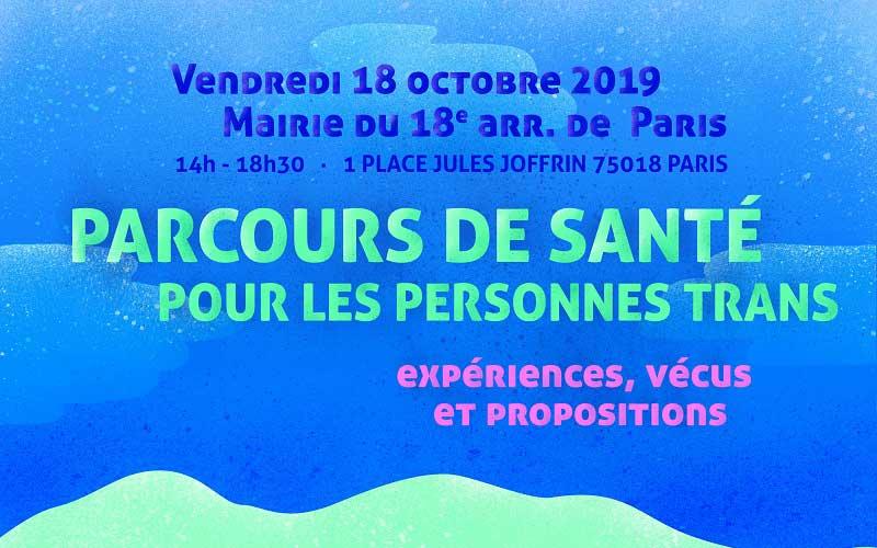 « Parcours de santé pour les personnes Trans : expériences, vécus et propositions » vendredi 18 octobre 2019 – Mairie du 18ème arr. de Paris